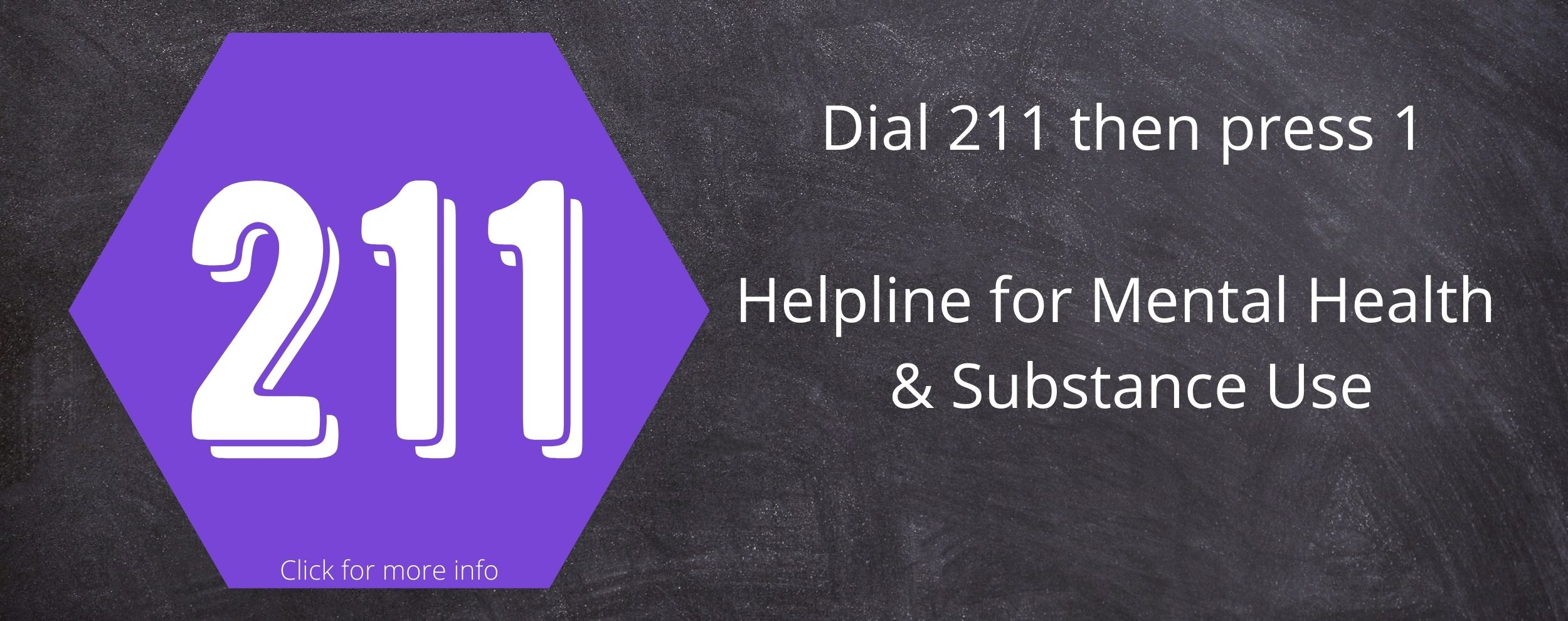 Helpline for Mental Health & Substance Use - Dial 211 then press 1
