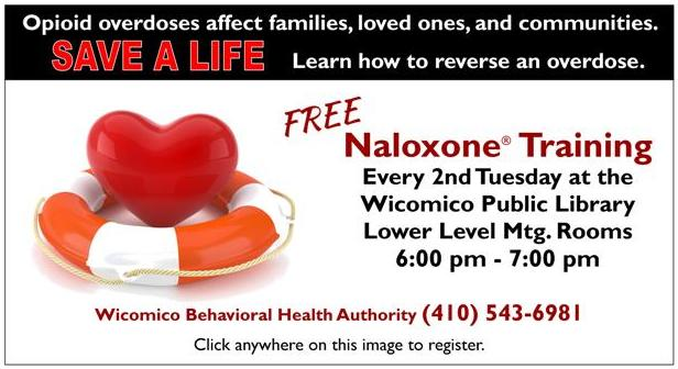 Naloxone Trainings 2nd Tuesday at Wicomico Public Library - Click here to Register! For more info, call 410-543-6981