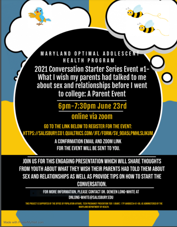Maryland Optimal Adolescent Health Program 2021 Conversation starter series Event #1 What I wish my parents had talked to me about sex and relationships before I went to College: A Parent Event